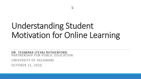 Thumbnail for entry Understanding Student Motivation for Online Learning