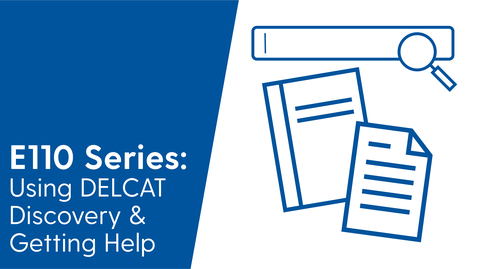 Thumbnail for entry 4 - E110 - Using DELCAT Discovery & Getting Help (Video 4 of 4)