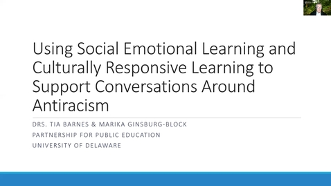 Thumbnail for entry Using SEL and Culturally Responsive Pedagogy to Support Conversations Around Anti-Racism (Part 1)