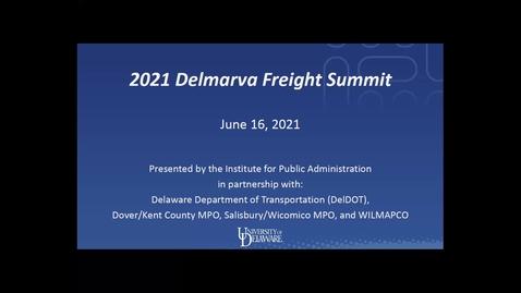 Thumbnail for entry 2021 Delmarva Freight Summit