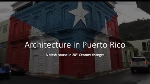 Thumbnail for entry Puerto Rican Architecture