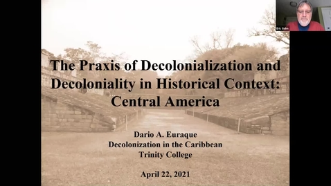 """Thumbnail for entry  Professor Dario A. Euraque, History Department, Trinity College, """"The Praxis of Decolonialization and Decoloniality in Historical Context: Central America"""""""