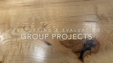Thumbnail for entry Supporting & Evaluating Group Projects