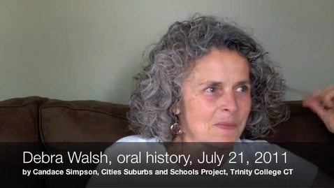 Thumbnail for entry Debra Walsh, Oral History Interview on West Hartford, July 21, 2011