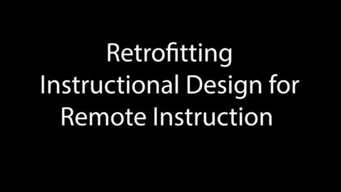 Thumbnail for entry Retrofitting Instruction for Remote Learning
