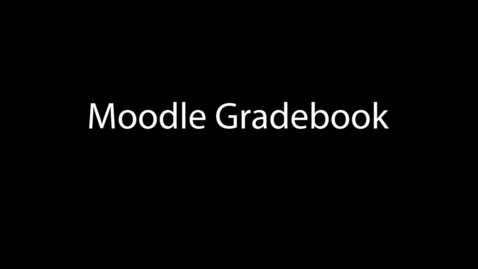 Thumbnail for entry Moodle Gradebook
