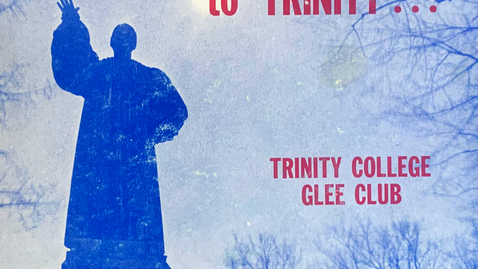 Thumbnail for entry Side A - Trinity College Glee Club - If You Want to Go to Trinity