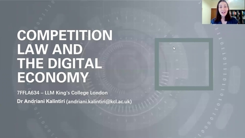 Thumbnail for entry Competition Law and the Digital Economy [7FFLA634] Module introduction