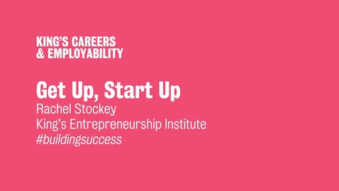 Thumbnail for entry Get Up, Start Up - Entrepreneurship Workshop with Rachel Stockey