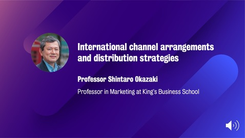 Thumbnail for entry Marketing_M8_W6_International channel arrangements and distribution Strategies