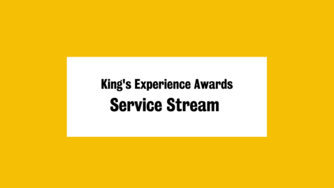 Thumbnail for entry King's Experience Awards: Service Stream