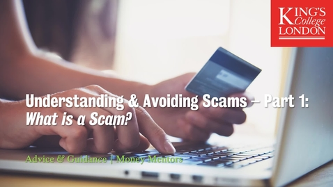 Thumbnail for entry Understanding & Avoiding Scams Part 1: What is a Scam?