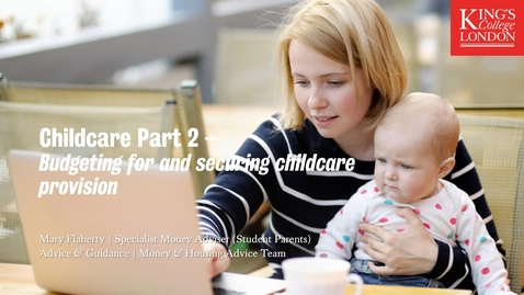 Thumbnail for entry Childcare Part 2 - Budgeting for and securing childcare provision