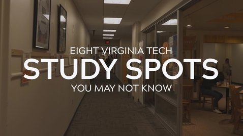 Thumbnail for entry Eight Virginia Tech Study Spots You May Not Know