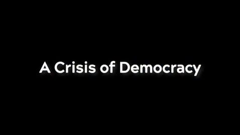 Thumbnail for entry A Crisis of Democracy