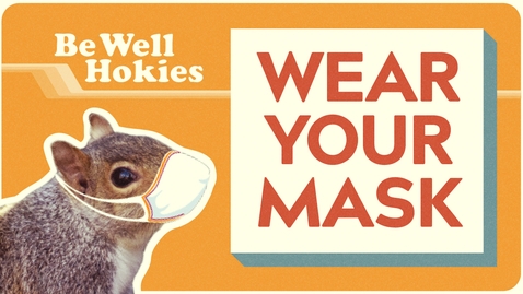 Thumbnail for entry Be Well Hokies | Wear Your Mask