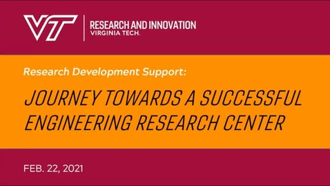 Thumbnail for entry Research Development Support: Journey towards a successful Engineering Research Center