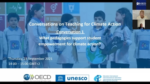Thumbnail for entry Conversation 1: What Pedagogies Support Student Empowerment for Climate Action?