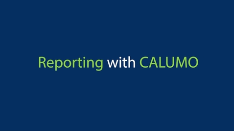Thumbnail for entry 03. Reporting with CALUMO