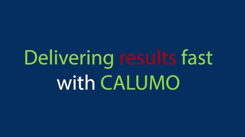 Thumbnail for entry 05. Delivering results fast with CALUMO