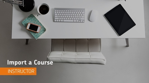 Thumbnail for entry Content - Import a Course - Instructor