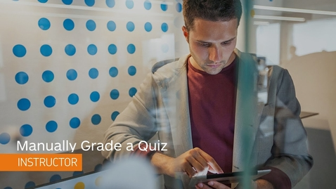 Thumbnail for entry Quizzes - Manually Grade a Quiz - Instructor