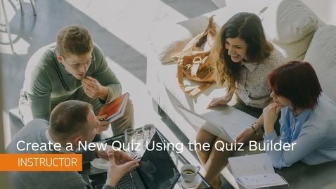Thumbnail for entry Quizzes - Create a New Quiz using the Quiz Builder - Instructor