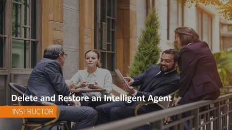 Thumbnail for entry Intelligent Agents - Delete and Restore Intelligent Agents - Instructor