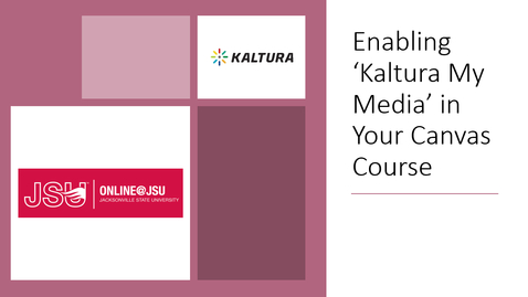 Thumbnail for entry Enable 'Kaltura My Media' in Your Canvas Course