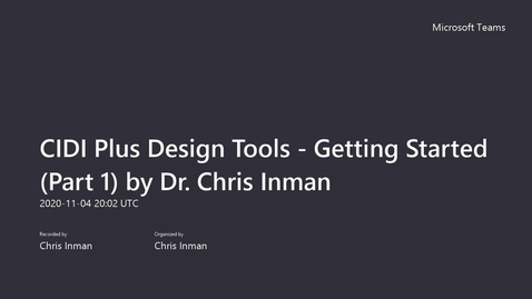 Thumbnail for entry CIDI Plus Design Tools - Getting Started (Part 1) by Dr. Chris Inman