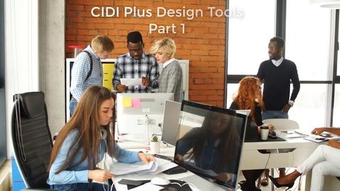 Thumbnail for entry CIDI Plus Design Tools Part 1