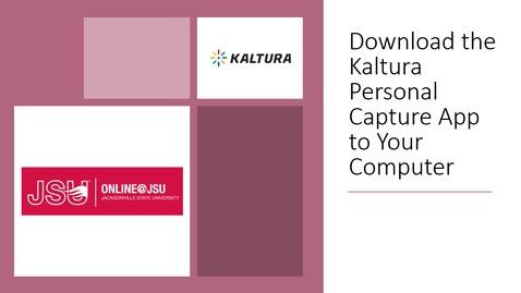 Thumbnail for entry Downloading Kaltura Personal Capture App - Quiz