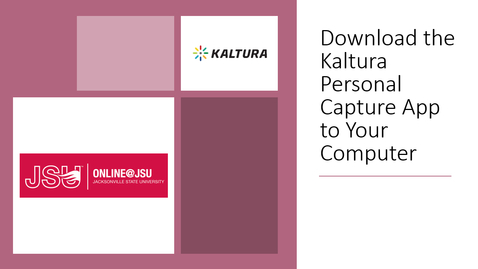 Thumbnail for entry Downloading Kaltura Personal Capture App - Quiz