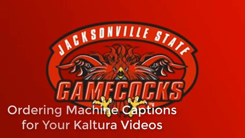 Thumbnail for entry Ordering Machine Captions for Your Kaltura Video