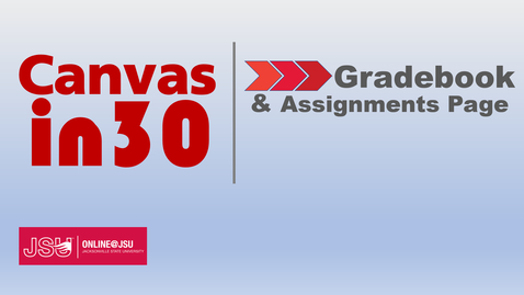 Thumbnail for entry Canvas in 30: Assignments Page & Gradebook
