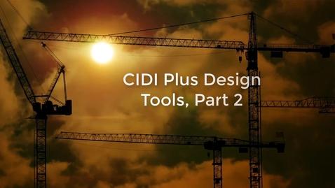 Thumbnail for entry CIDI Plus Design Tools Part 2