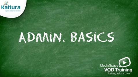 Thumbnail for entry MediaSpace Admin Basics