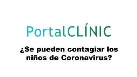 Miniatura para la entrada ¿Se pueden contagiar los niños de Coronavirus?  PortalCLÍNIC