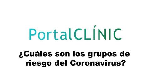 Miniatura para la entrada ¿Cuáles son los grupos de riesgo del Coronavirus ? PortalCLÍNIC.temp