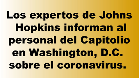 Miniatura para la entrada Los expertos de Johns Hopkins informan al personal del Capitolio en Washington, D.C. sobre el coronavirus.