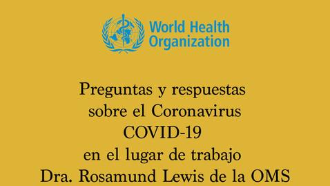 Miniatura para la entrada Preguntas y respuestas sobre el Coronavirus - COVID-19 en el lugar de trabajo Dra. Rosamund Lewis de la OMS