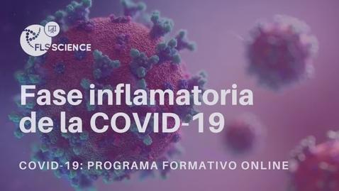 Miniatura para la entrada Fase inflamatoria de la COVID-19 - Dr. Moisés Labrador