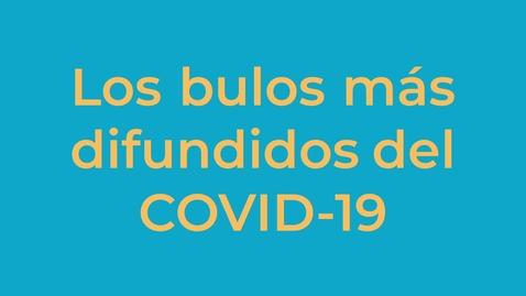 Miniatura para la entrada Los bulos más difundidos del COVID-19