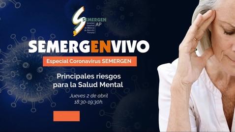 Miniatura para la entrada Especial Coronavirus SEMERGEN -  Principales riesgos para la Salud Mental