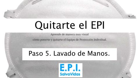 Miniatura para la entrada Quitarte el E.P.I. - Paso 05 - Lavado de Manos.
