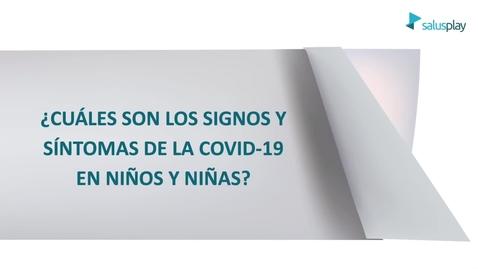 Miniatura para la entrada ¿Cuáles son los signos y síntomas del covid-19 en niños?