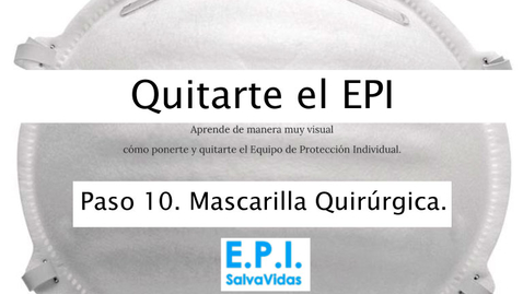 Miniatura para la entrada Quitarte el E.P.I. - Paso 10 - Mascarilla Quirúrgica.