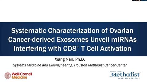 Thumbnail for entry Houston Methodist Cancer Symposium - 8th Annual 08.07.20 (Xiang Nan, Ph.D)