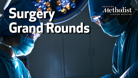 Thumbnail for entry Surgery Grand Rounds with Ashish Saharia, MD, FACS 4.18.18