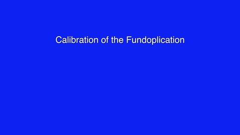 Thumbnail for entry 07- Fundoplication App: Calibration of the Fundoplication by Pat Reardon, MD.